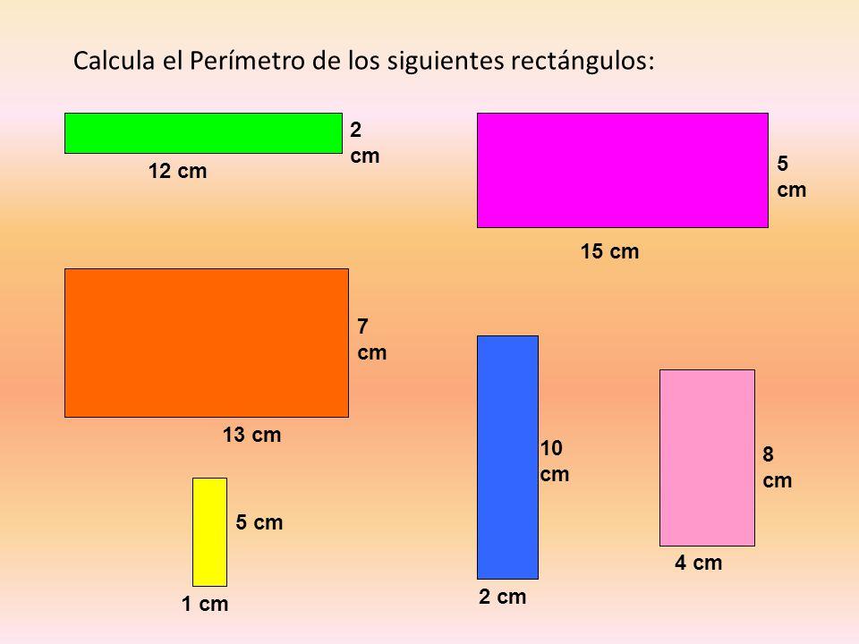 Calcula el Perímetro de los siguientes rectángulos:
