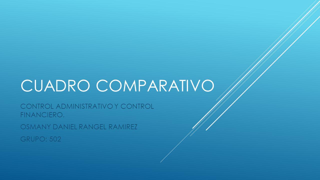 CUADRO COMPARATIVO CONTROL ADMINISTRATIVO Y CONTROL FINANCIERO.