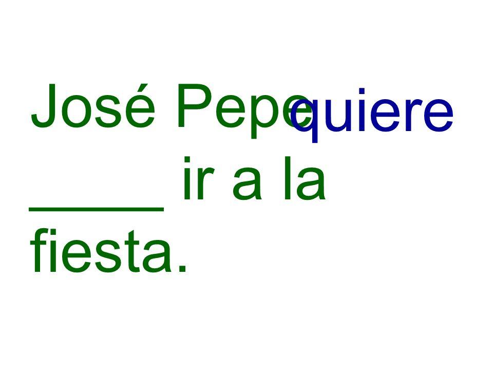 José Pepe ____ ir a la fiesta.