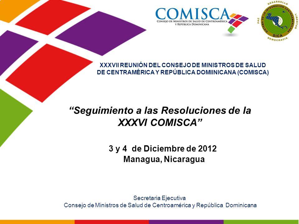 3 y 4 de Diciembre de 2012 Seguimiento a las Resoluciones de la