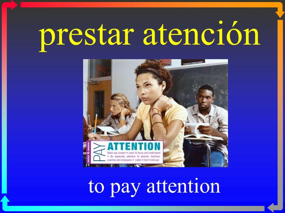 prestar atención to pay attention