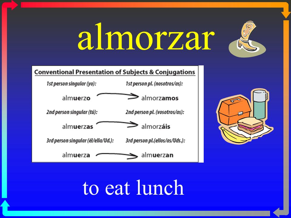 almorzar to eat lunch