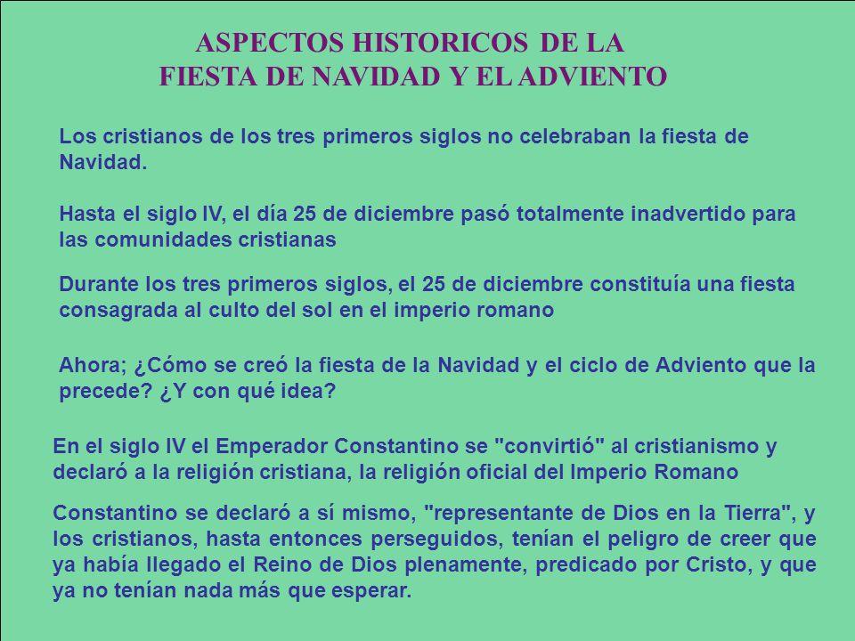 ASPECTOS HISTORICOS DE LA FIESTA DE NAVIDAD Y EL ADVIENTO