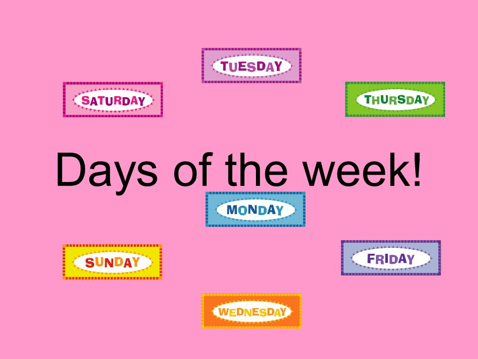 Days of the week!