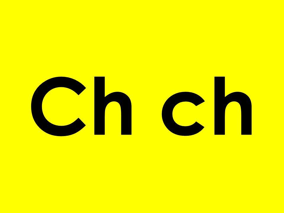 o Ch ch