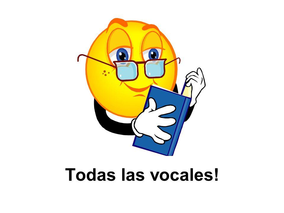 Todas las vocales!