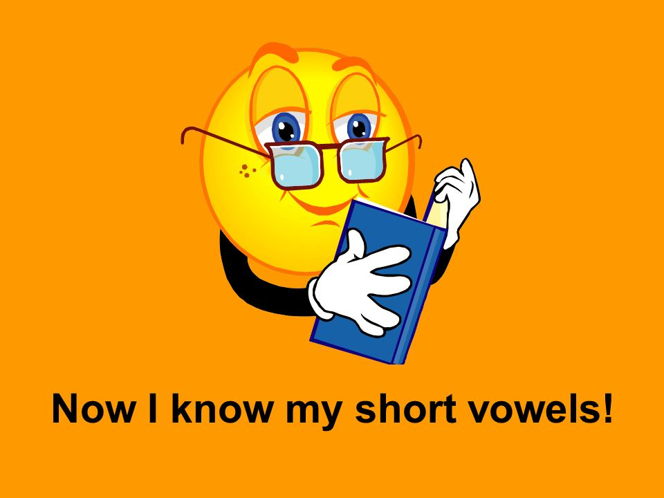 Now I know my short vowels!