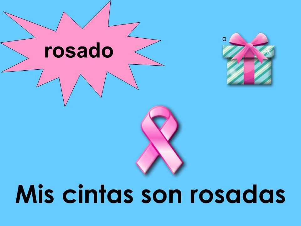 o rosado Mis cintas son rosadas