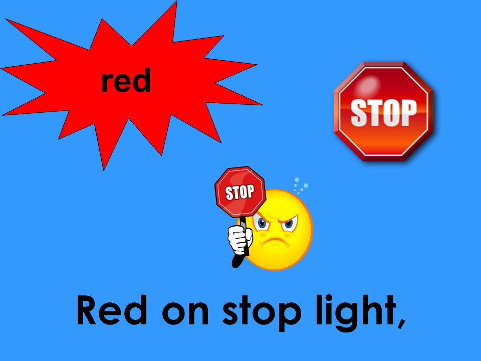 red Red on stop light,