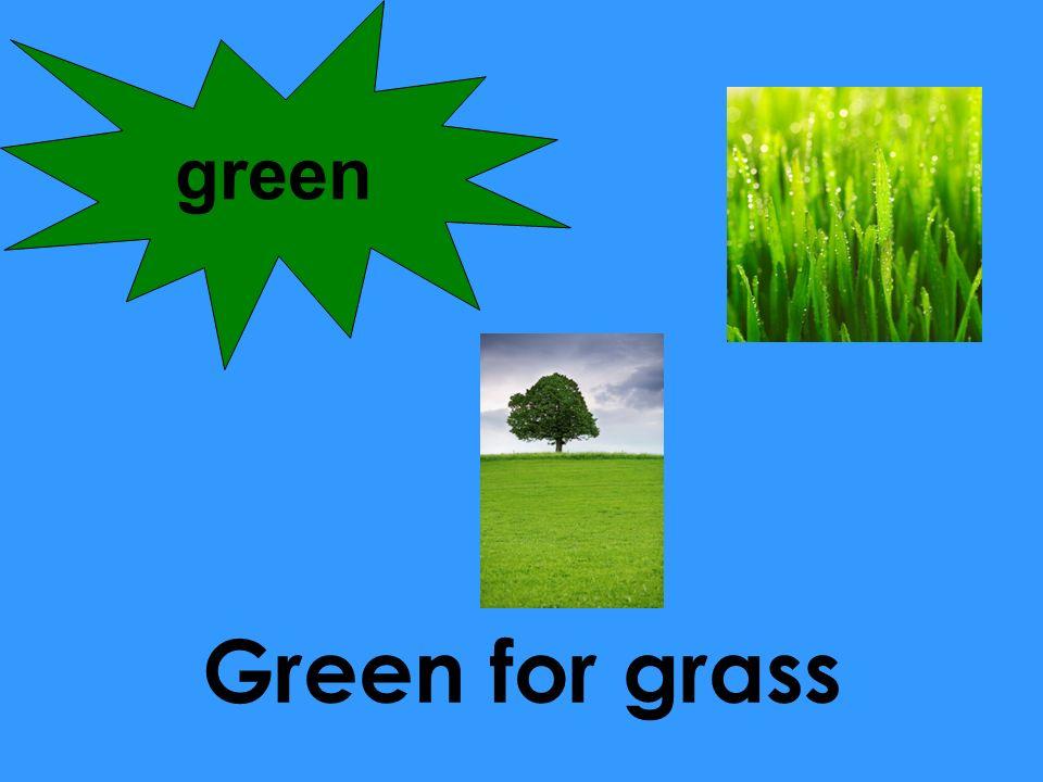 green Green for grass