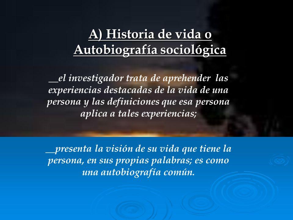 A) Historia de vida o Autobiografía sociológica