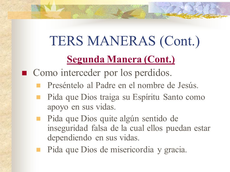 TERS MANERAS (Cont.) Segunda Manera (Cont.)