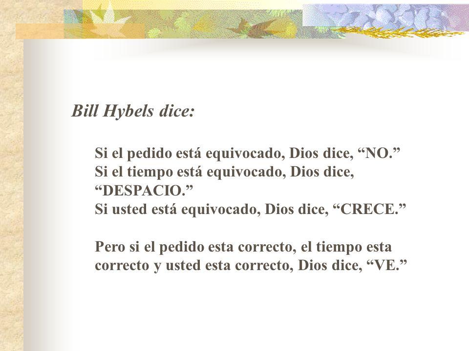 Bill Hybels dice: Si el pedido está equivocado, Dios dice, NO.