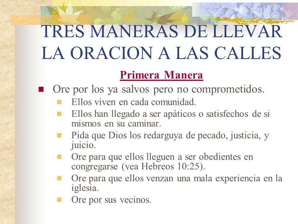 TRES MANERAS DE LLEVAR LA ORACION A LAS CALLES
