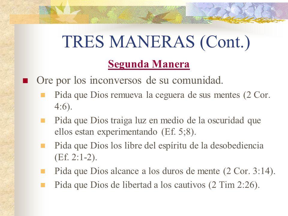 TRES MANERAS (Cont.) Segunda Manera