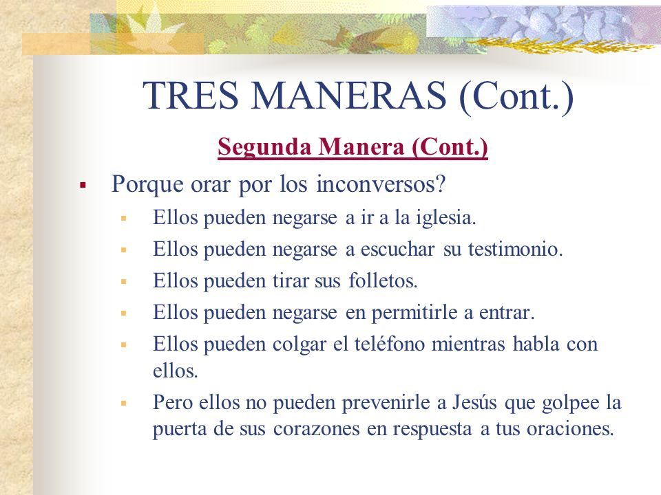 TRES MANERAS (Cont.) Segunda Manera (Cont.)