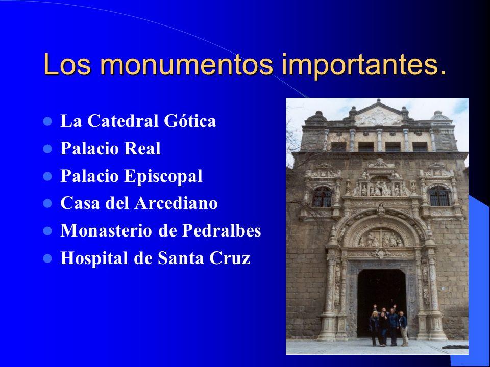 Los monumentos importantes.