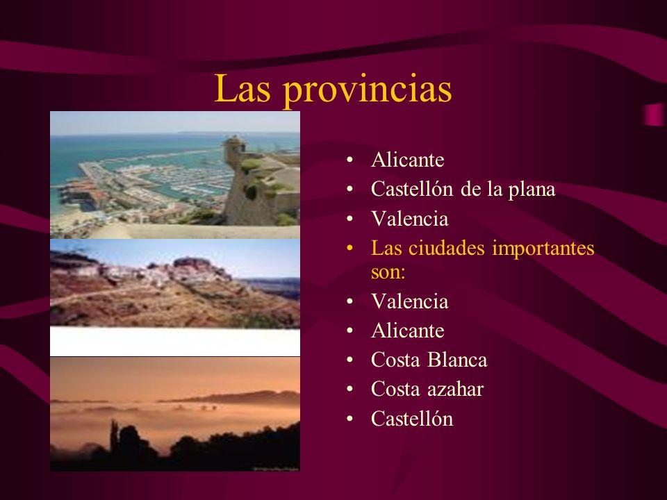 Las provincias Alicante Castellón de la plana Valencia