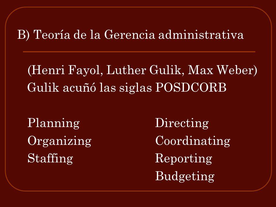 B) Teoría de la Gerencia administrativa