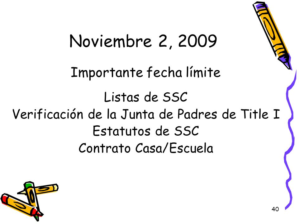 Noviembre 2, 2009 Importante fecha límite Listas de SSC