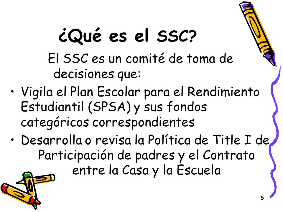 ¿Qué es el SSC El SSC es un comité de toma de decisiones que: