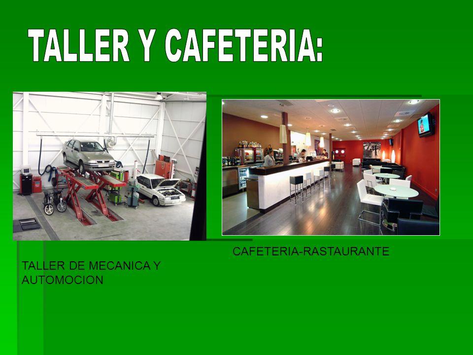 TALLER Y CAFETERIA: CAFETERIA-RASTAURANTE TALLER DE MECANICA Y