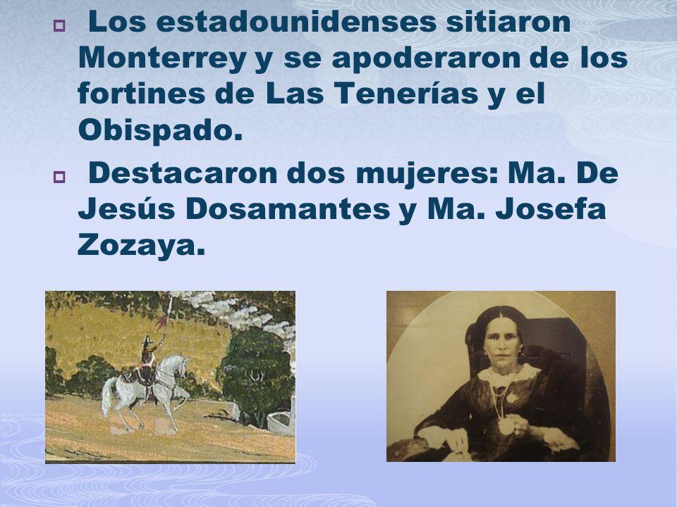 Los estadounidenses sitiaron Monterrey y se apoderaron de los fortines de Las Tenerías y el Obispado.