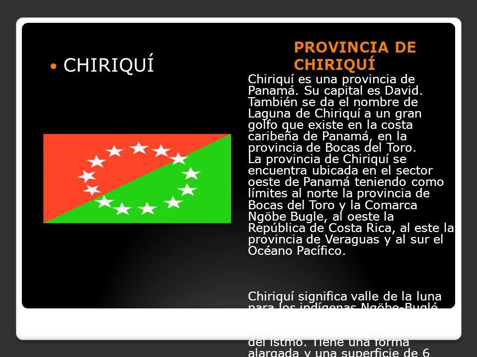 CHIRIQUÍ PROVINCIA DE CHIRIQUÍ
