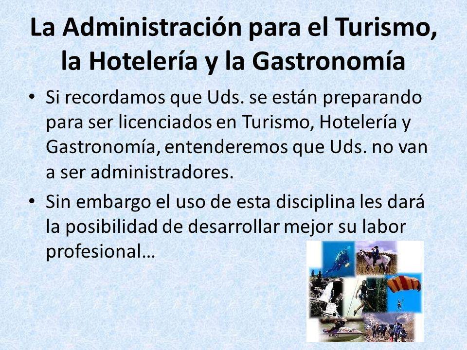 La Administración para el Turismo, la Hotelería y la Gastronomía