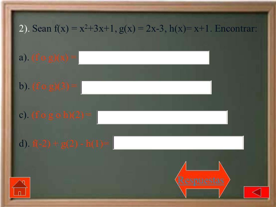 Respuestas 2). Sean f(x) = x2+3x+1, g(x) = 2x-3, h(x)= x+1. Encontrar: