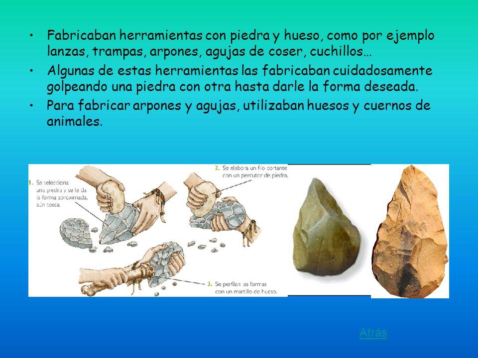 Fabricaban herramientas con piedra y hueso, como por ejemplo lanzas, trampas, arpones, agujas de coser, cuchillos…