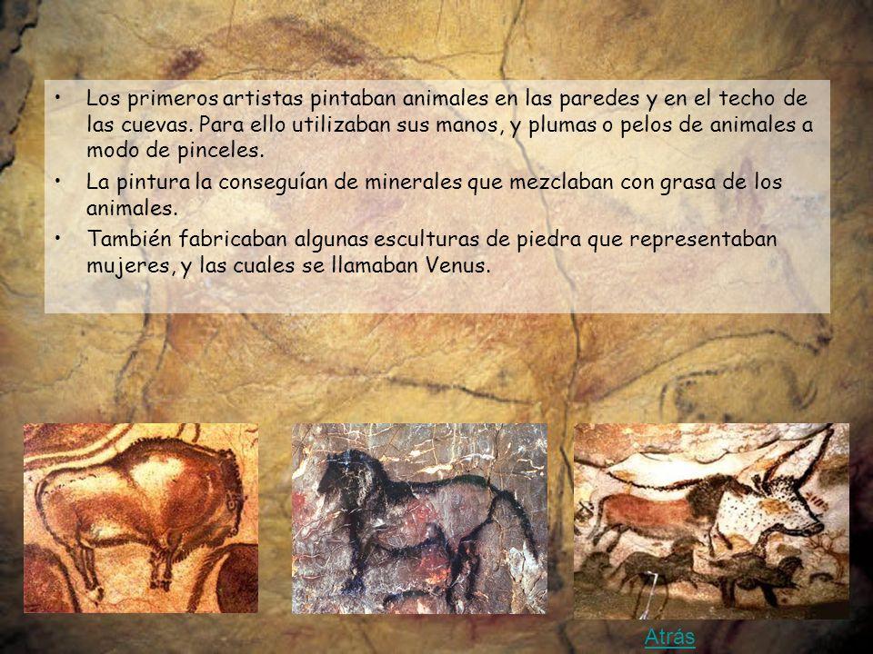 Los primeros artistas pintaban animales en las paredes y en el techo de las cuevas. Para ello utilizaban sus manos, y plumas o pelos de animales a modo de pinceles.
