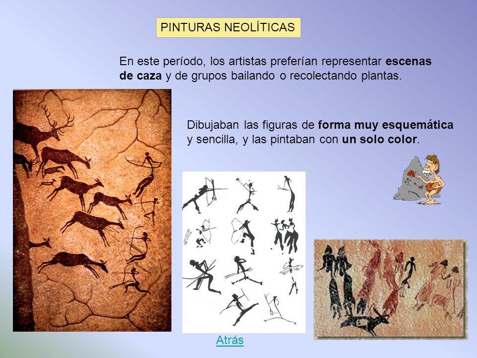 PINTURAS NEOLÍTICAS En este período, los artistas preferían representar escenas de caza y de grupos bailando o recolectando plantas.