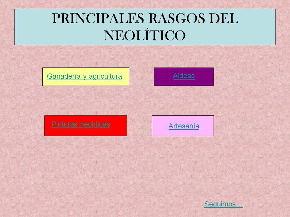 PRINCIPALES RASGOS DEL NEOLÍTICO