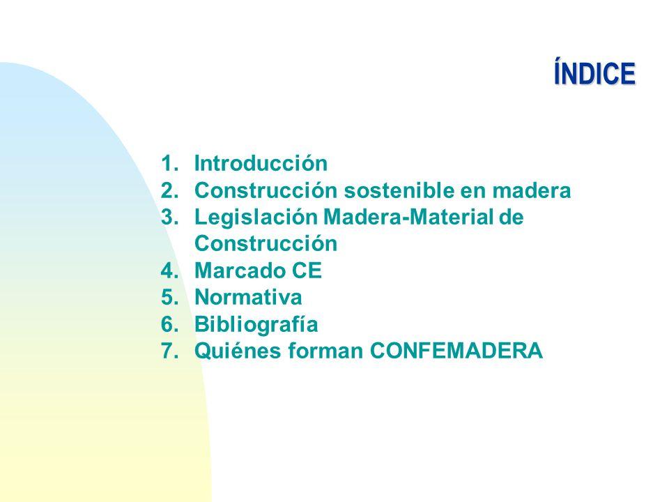 ÍNDICE Introducción Construcción sostenible en madera