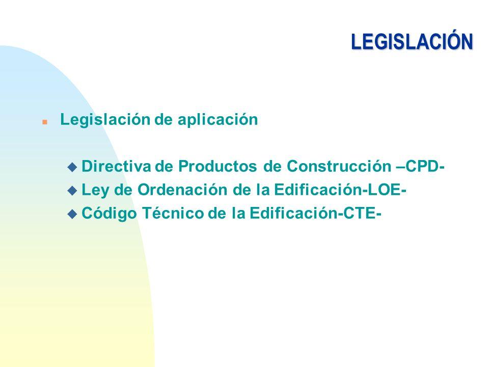 LEGISLACIÓN Legislación de aplicación