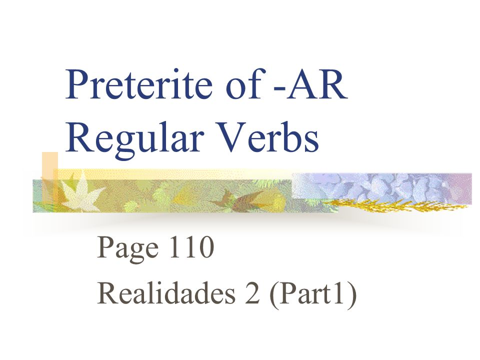 Preterite of -AR Regular Verbs