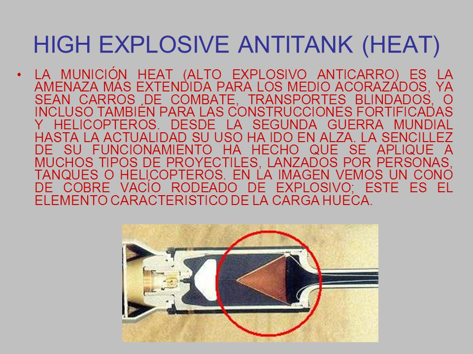 HIGH EXPLOSIVE ANTITANK (HEAT)