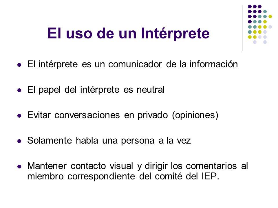 El uso de un Intérprete El intérprete es un comunicador de la información. El papel del intérprete es neutral.