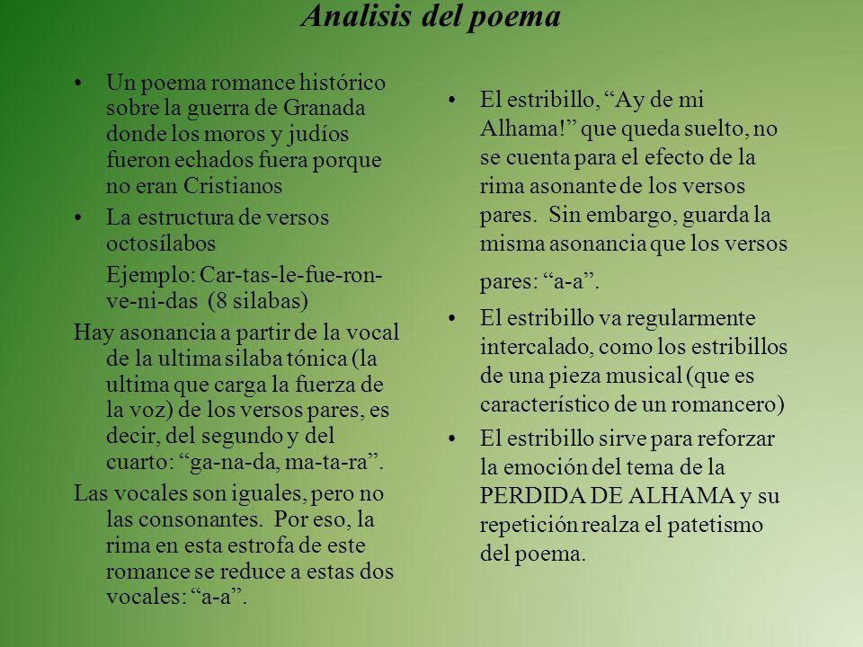 Analisis del poemaUn poema romance histórico sobre la guerra de Granada donde los moros y judíos fueron echados fuera porque no eran Cristianos.