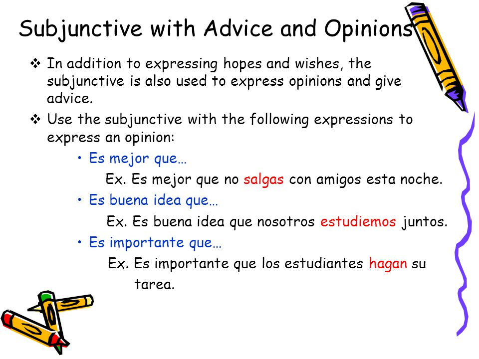 Subjunctive with Advice and Opinions