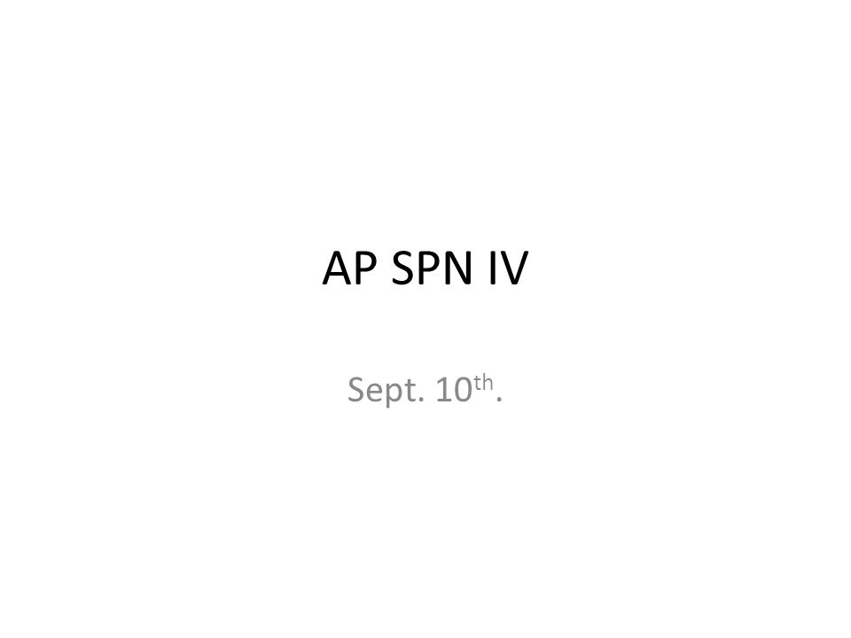 AP SPN IV Sept. 10th.