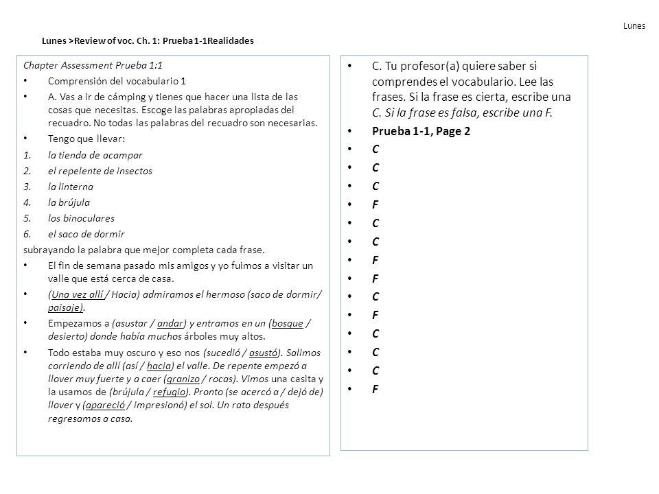 LunesLunes >Review of voc. Ch. 1: Prueba 1-1Realidades. Chapter Assessment Prueba 1:1. Comprensión del vocabulario 1.