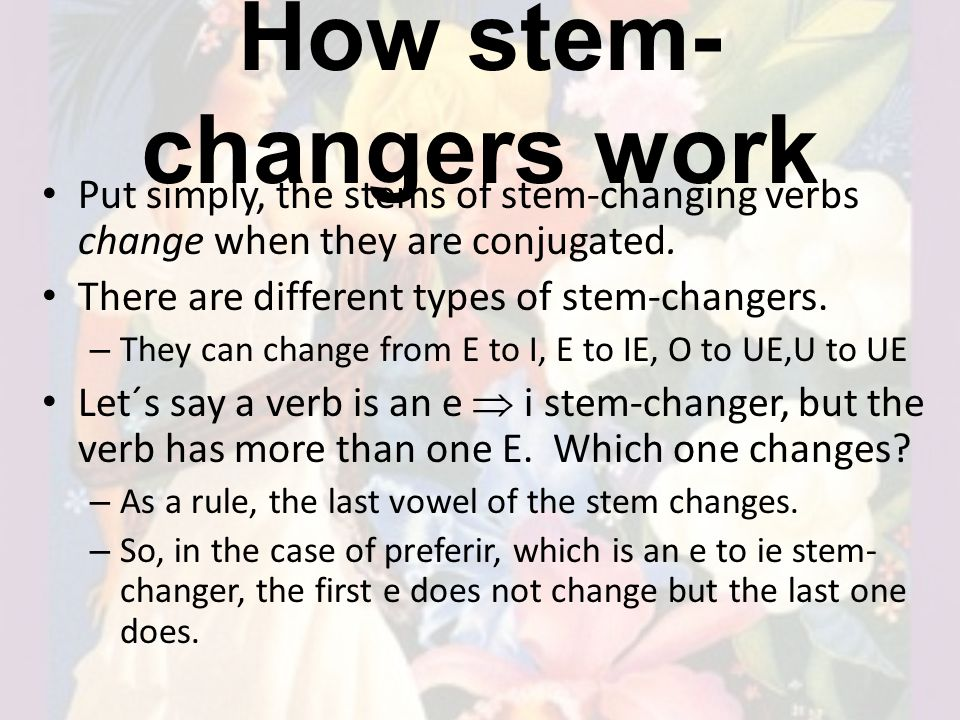 How stem-changers work