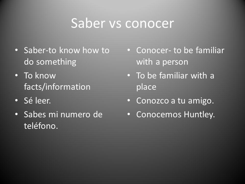 Saber vs conocer Saber-to know how to do something