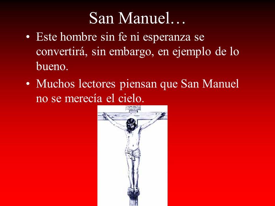 San Manuel… Este hombre sin fe ni esperanza se convertirá, sin embargo, en ejemplo de lo bueno.