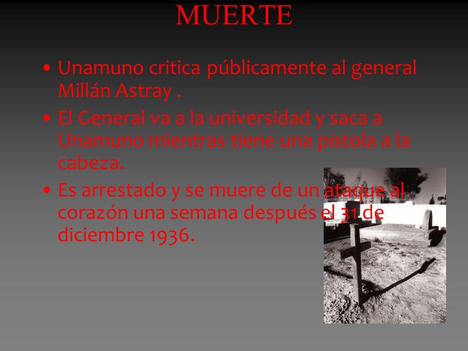 MUERTE Unamuno critica públicamente al general Millán Astray .