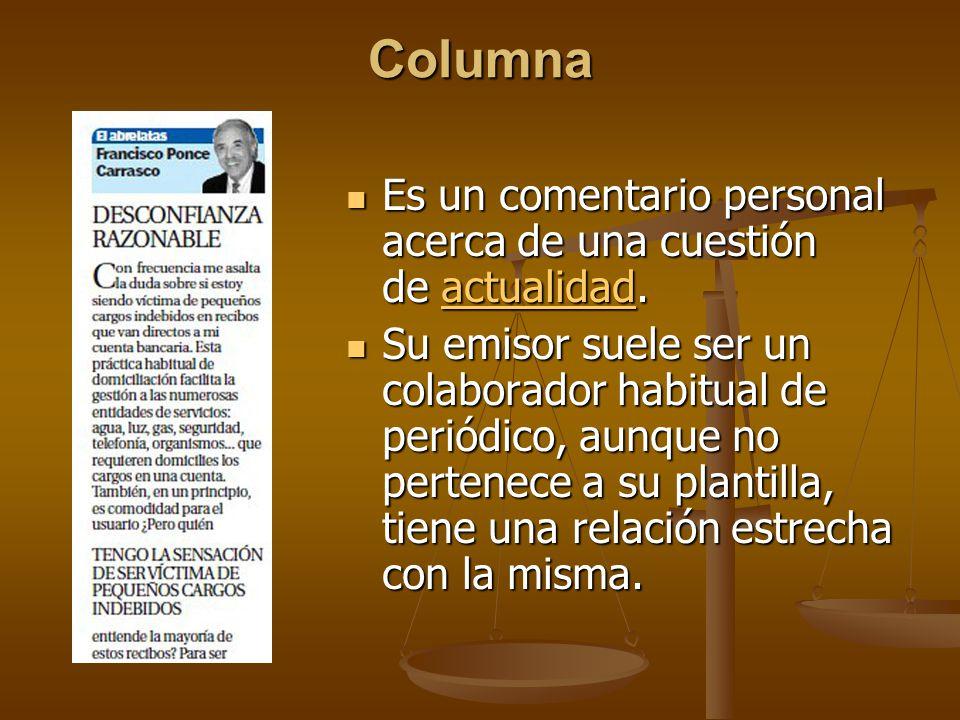 Columna Es un comentario personal acerca de una cuestión de actualidad.