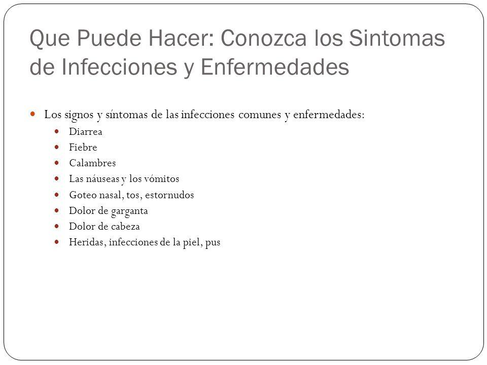 Que Puede Hacer: Conozca los Sintomas de Infecciones y Enfermedades