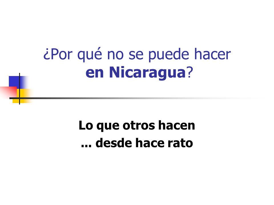 ¿Por qué no se puede hacer en Nicaragua